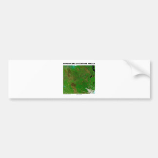 Burn Scars In Central Africa (Picture Earth) Bumper Sticker