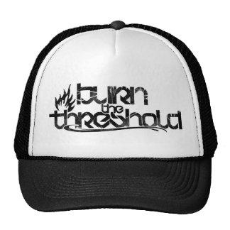 Burn The Threshold Trucker Hat
