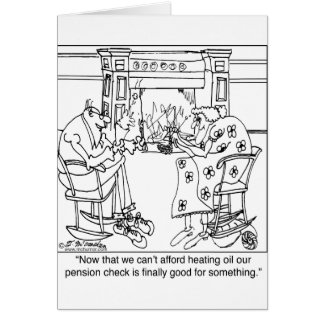 Burn Your Pension Check to Keep Warm Greeting Cards