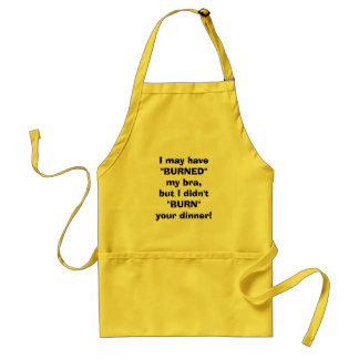 Burned bra, but not dinner! adult apron