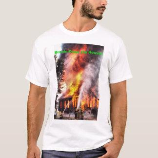 Burnin Down The HouseT-Shirt T-Shirt