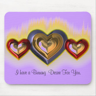 Burning  Desire For You. Mouse Pad