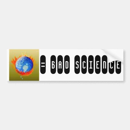 Burning Earth, = BAD SCIENCE Car Bumper Sticker