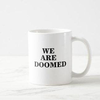 burning_platform_logo, ARE, DOOMED, WE Mugs