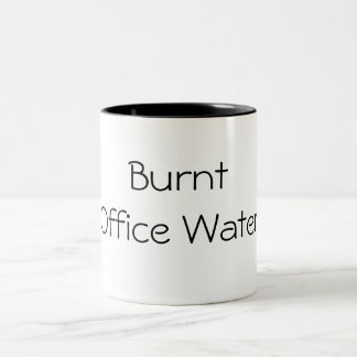 Burnt Office Water Mugs