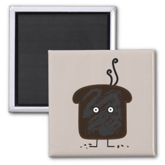 Burnt Toast smoke crumbs ashes bread Magnet