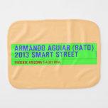 armando aguiar (Rato)  2013 smart street  Burp Cloth