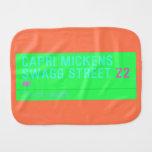 Capri Mickens  Swagg Street  Burp Cloth