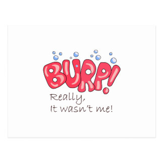 Burp! Really,It Wasn't Me! Post Cards