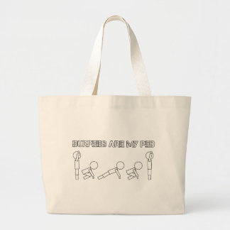 Burpees are my PED Large Tote Bag