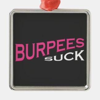 Burpees chupa - la inspiración divertida adorno cuadrado plateado