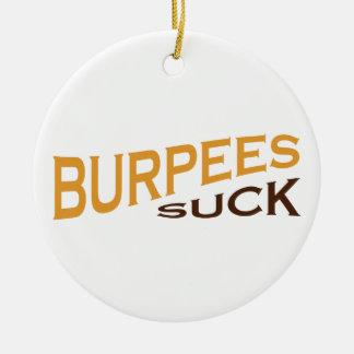 Burpees chupa - la inspiración divertida adorno redondo de cerámica