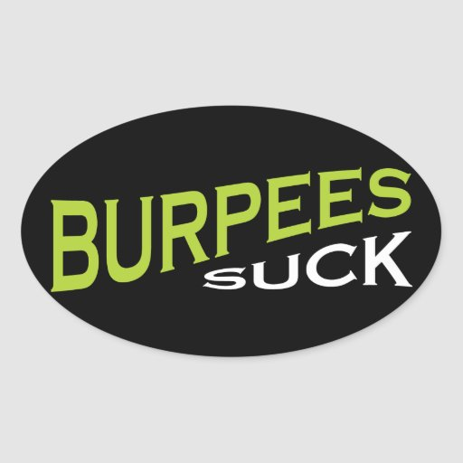 Burpees chupa - la inspiración divertida pegatina ovalada