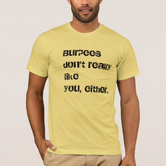 Burpees Don't Like You Workout T-Shirt