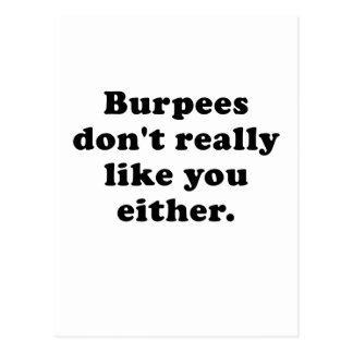 Burpees dont really like you either postcard