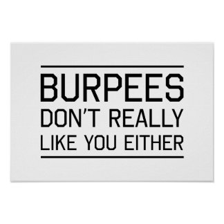 Burpees Don't Really Like You Either Poster