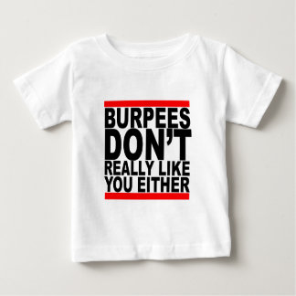 Burpees dont really like you either tshirts K.png