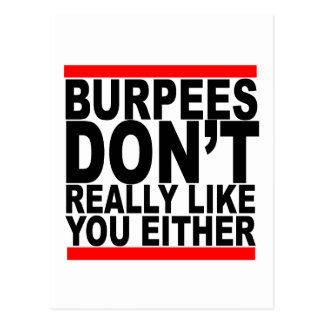Burpees dont really like you either tshirts K.png Postcard