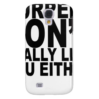 Burpees dont really like you either tshirts N.png Samsung Galaxy S4 Case