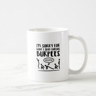 Burpees Exercise Apology Coffee Mug