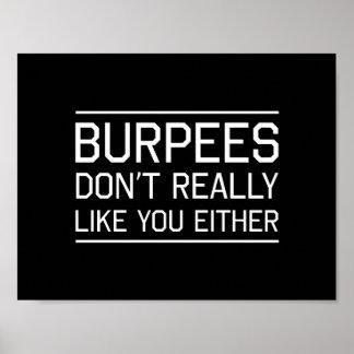 Burpees no tiene gusto realmente de usted tampoco póster