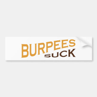 Burpees Suck - Funny Inspiration Car Bumper Sticker