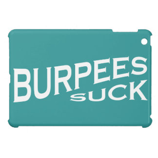 Burpees Suck - Funny Inspiration Case For The iPad Mini