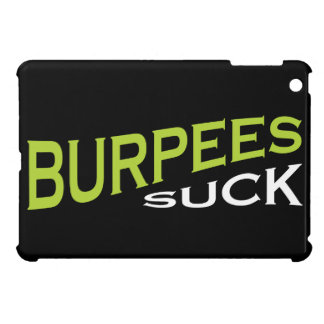 Burpees Suck - Funny Inspiration iPad Mini Case