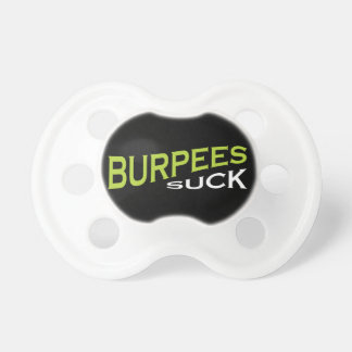Burpees Suck - Funny Inspiration BooginHead Pacifier