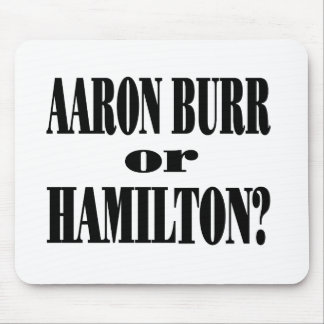 Burr or Hamilton? Mouse Pad