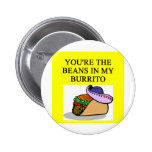 BURRITO and beans lover Pinback Buttons