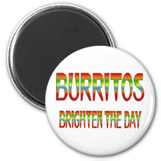 Burritos Brighten the Day Magnets