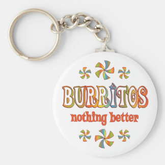 Burritos Nothing Better Keychain