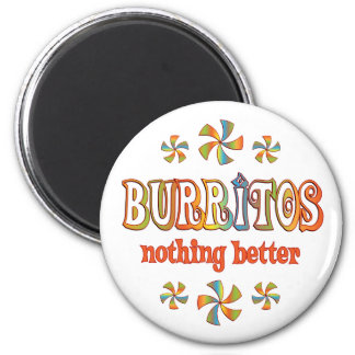 Burritos Nothing Better Refrigerator Magnets