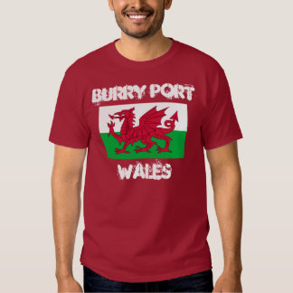 Burry Port, Wales with Welsh flag T-Shirt