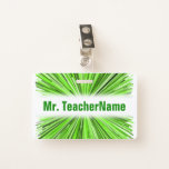 [ Thumbnail: Burst of Green Lines Pattern + Custom Teacher Name Badge ]