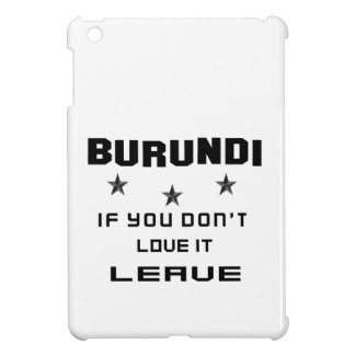 Burundi si usted no lo ama, se va