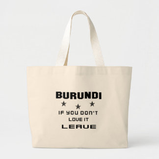 Burundi si usted no lo ama, se va bolsa tela grande