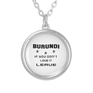 Burundi si usted no lo ama, se va colgante redondo
