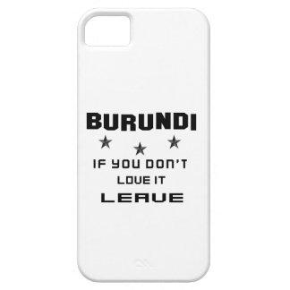 Burundi si usted no lo ama, se va funda para iPhone SE/5/5s