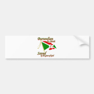 Burundian by birth saved by the grace of God Bumper Sticker