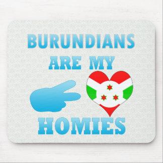 Burundians are my Homies Mousepad