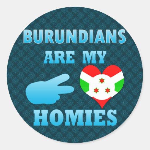 Burundians are my Homies Round Stickers