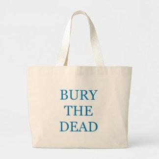 Bury The Dead Canvas Bags