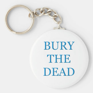 Bury The Dead Keychain