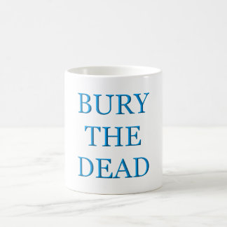 Bury The Dead Magic Mug
