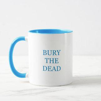 Bury The Dead Mug