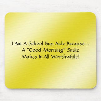 Bus Aide A Good Morning Smile Mouse Pad