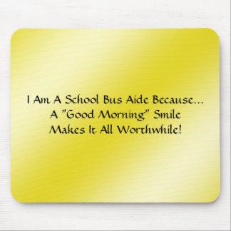 Bus Aide - A Good Morning Smile Mousepad
