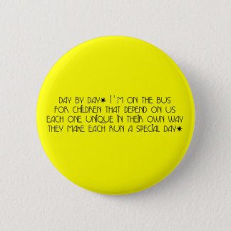 Bus Aide Day By Day Pinback Button